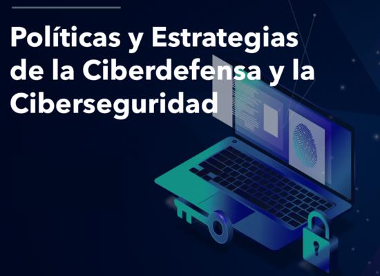 """Diplomado """"Políticas y Estrategias de la Ciberdefensa y Ciberseguridad"""""""