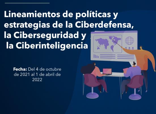 Curso Lineamientos de políticas y estrategias de la ciberdefensa, la ciberseguridad y la ciberinteligencia
